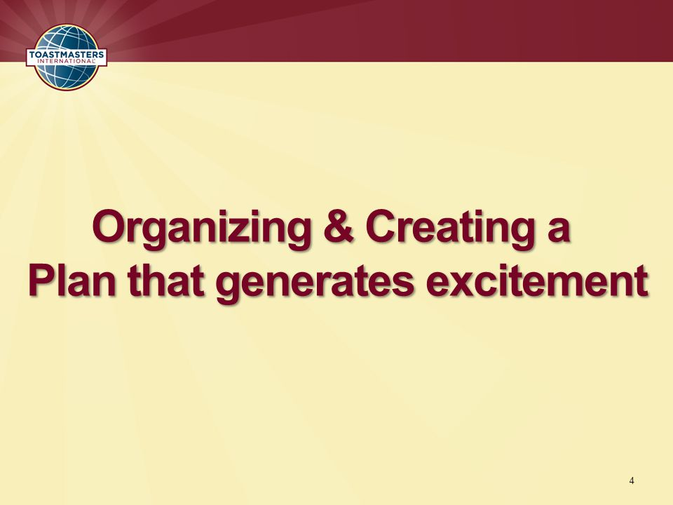 Organizing & Creating a Plan that generates excitement 4