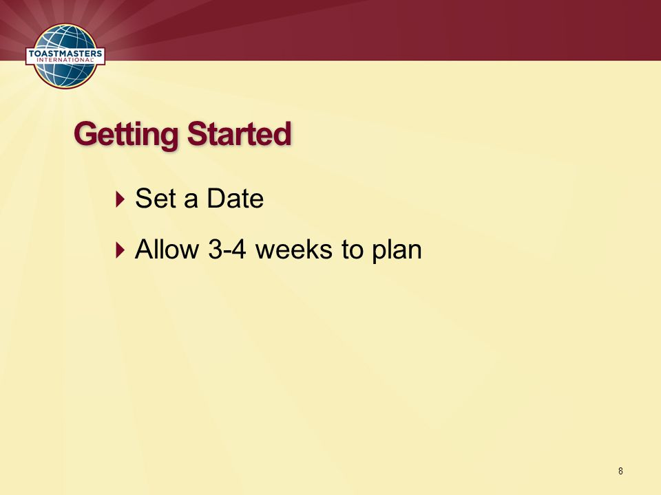  Set a Date  Allow 3-4 weeks to plan Getting Started 8