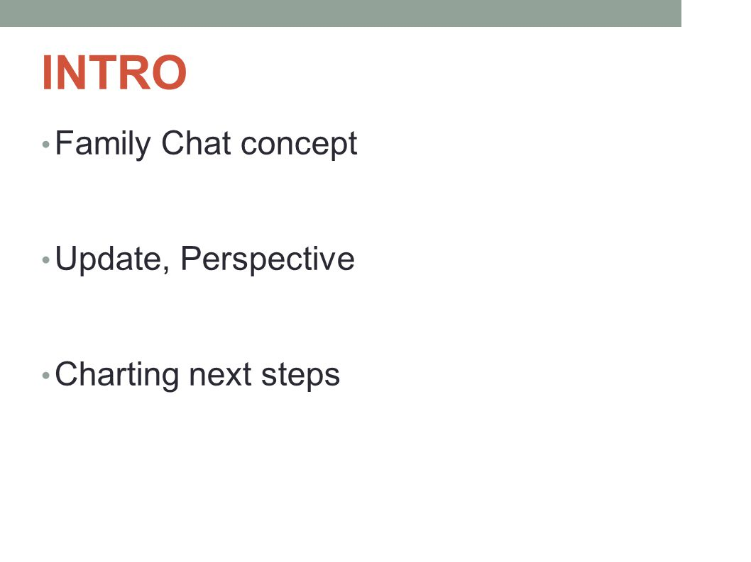 INTRO Family Chat concept Update, Perspective Charting next steps