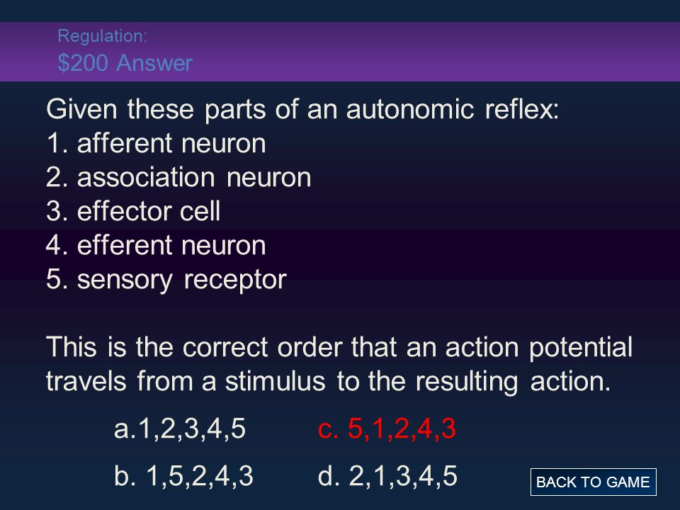 Regulation: $200 Answer Given these parts of an autonomic reflex: 1.