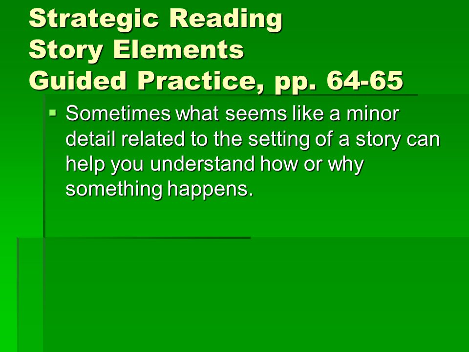 Strategic Reading Story Elements Guided Practice, pp.