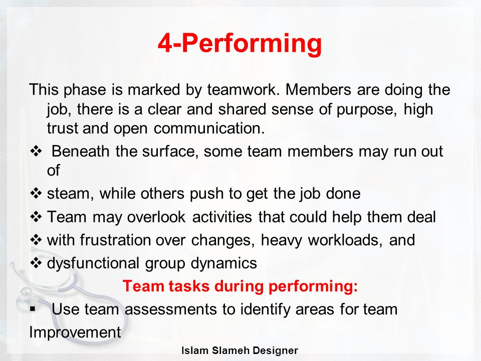 4-Performing This phase is marked by teamwork.