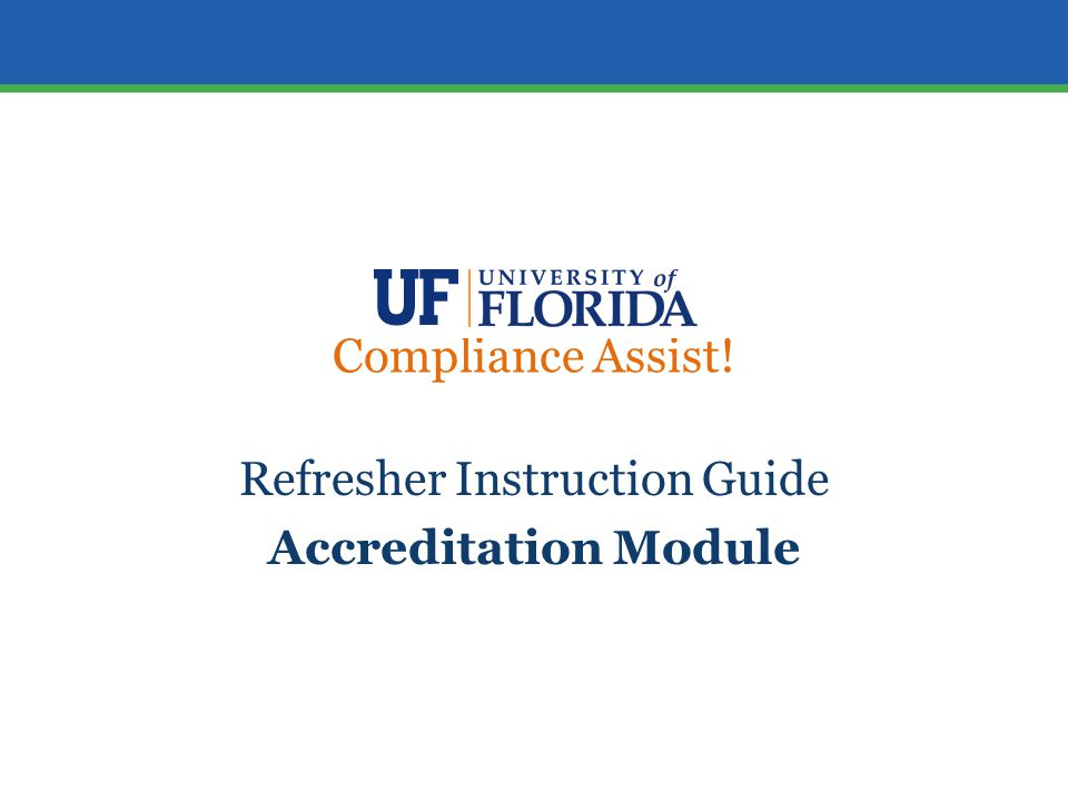 Compliance Assist! Refresher Instruction Guide Accreditation Module