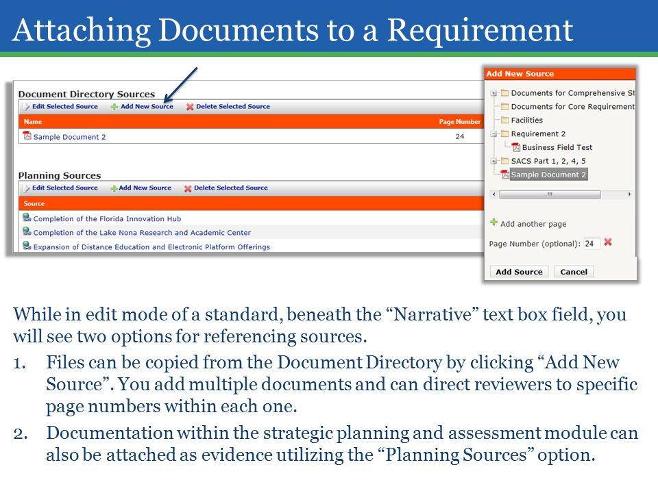 Attaching Documents to a Requirement While in edit mode of a standard, beneath the Narrative text box field, you will see two options for referencing sources.