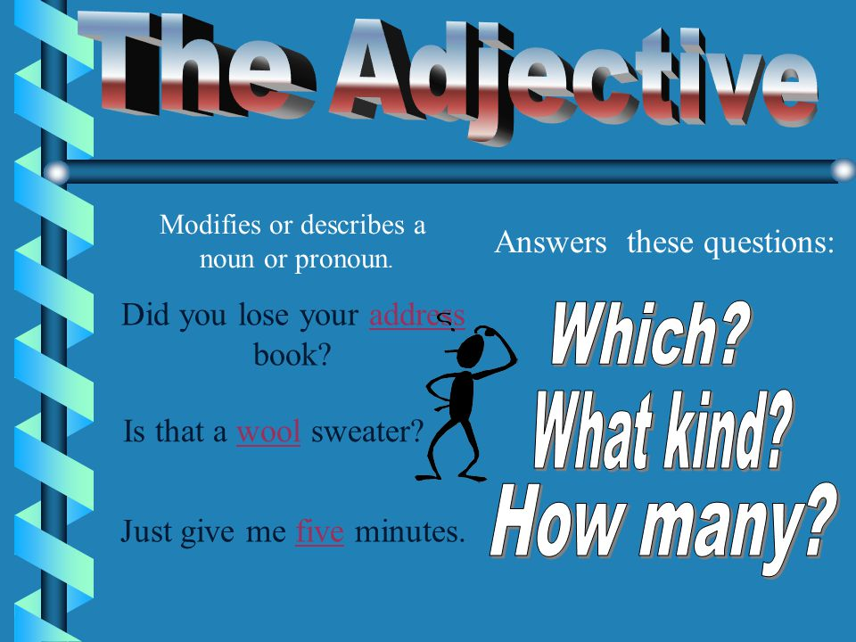 Kinds of Verbs b Action verbs express mental or physical action.