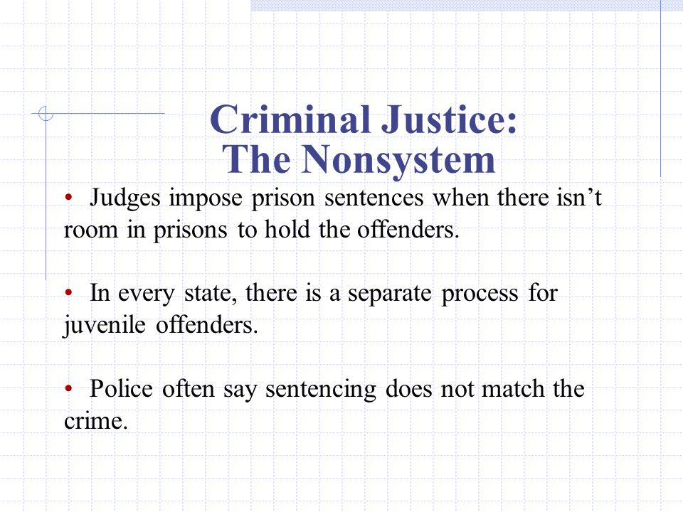 Criminal Justice: The Nonsystem Judges impose prison sentences when there isn't room in prisons to hold the offenders.