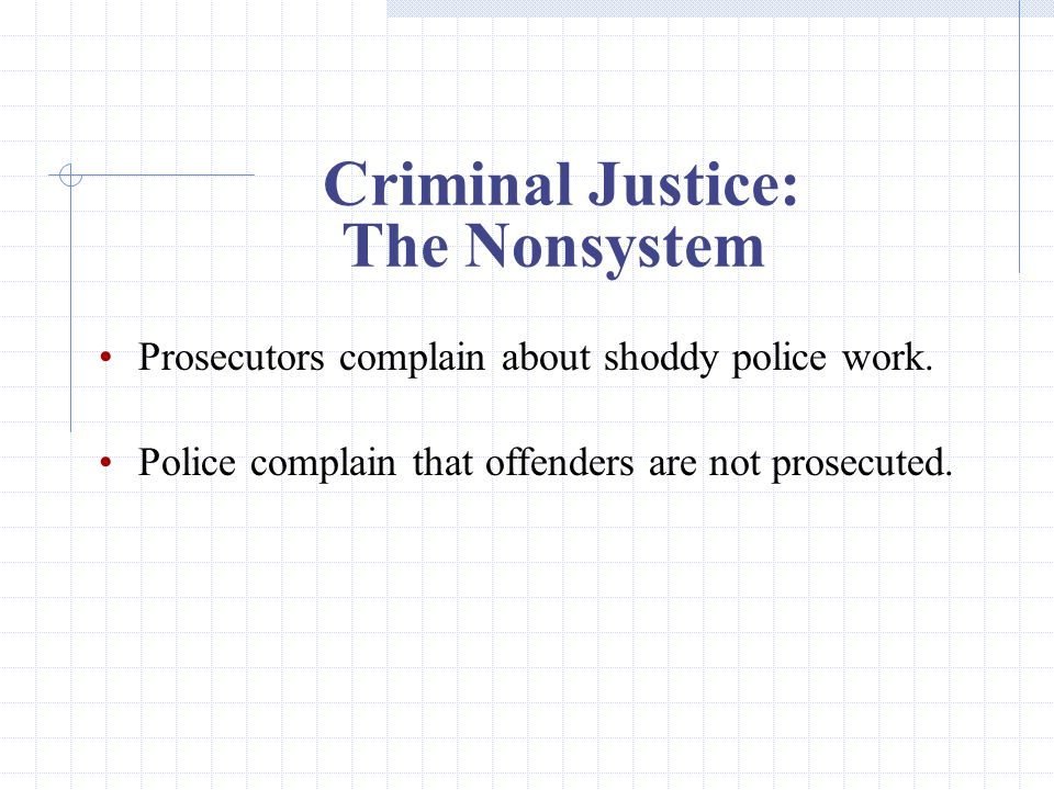 Criminal Justice: The Nonsystem Prosecutors complain about shoddy police work.