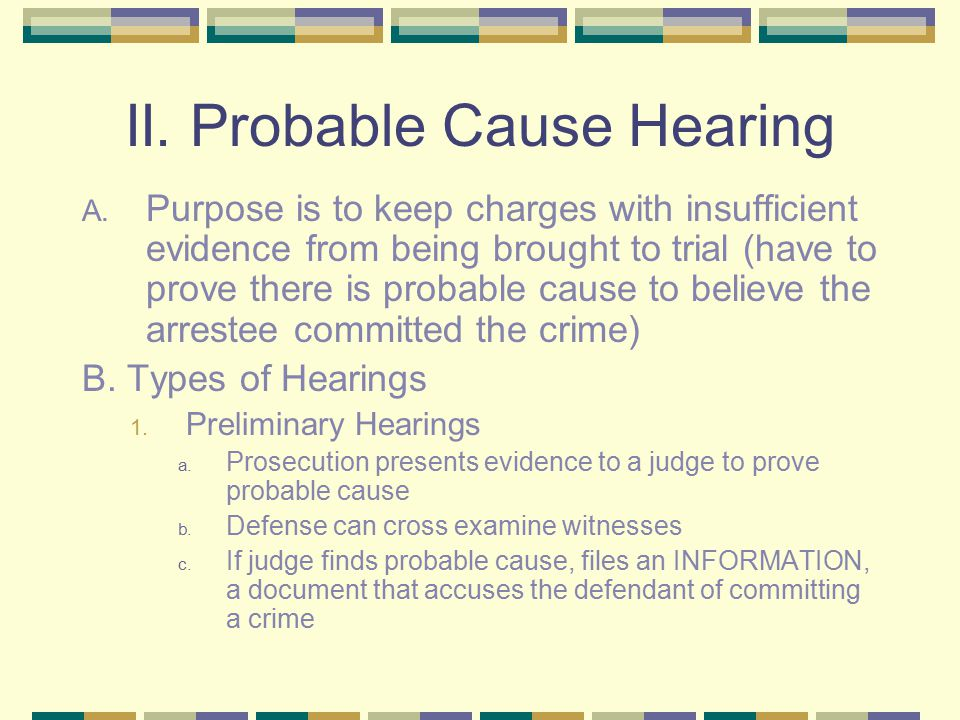 II. Probable Cause Hearing A.