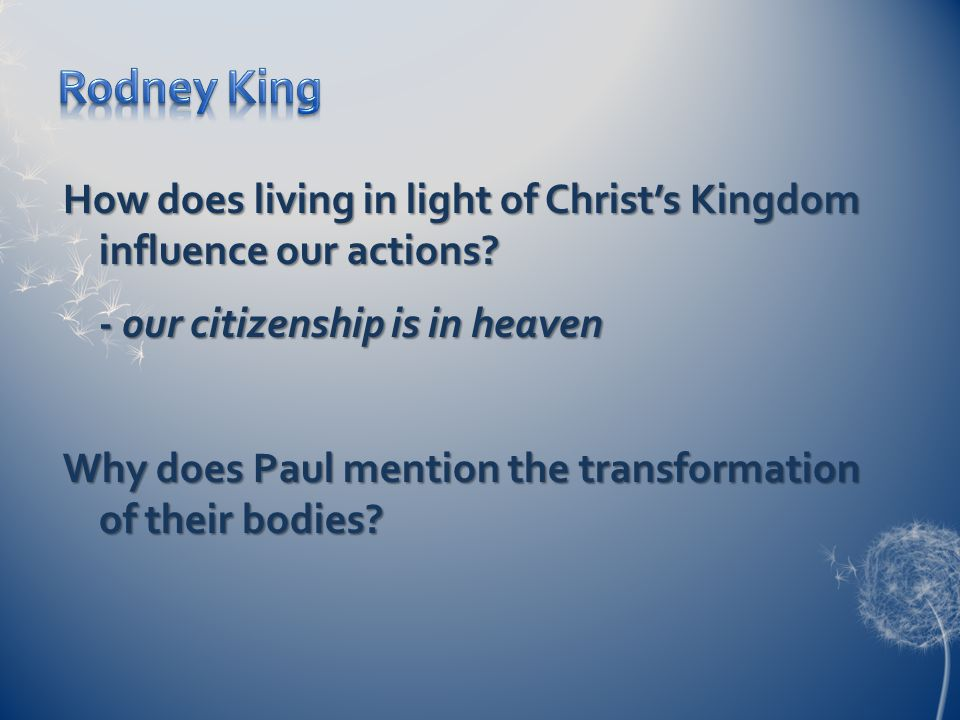 How does living in light of Christ's Kingdom influence our actions.