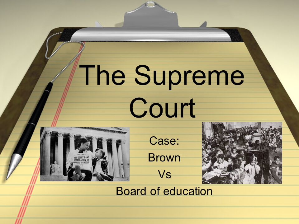 a report on the supreme court case of brown v board of education on the topic of segregation in the  Learn about the supreme court ruling that outlawed school segregation in brown v board case before the supreme court brown v board of education and.