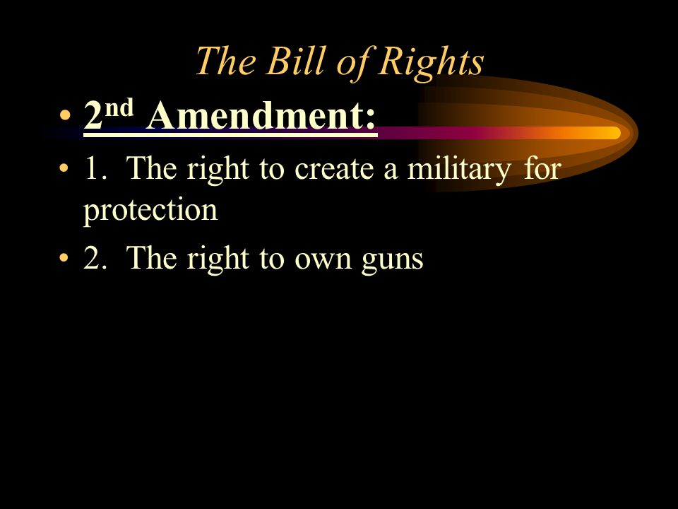 The Bill of Rights 1 st amendment: 1. Freedom of religion 2.