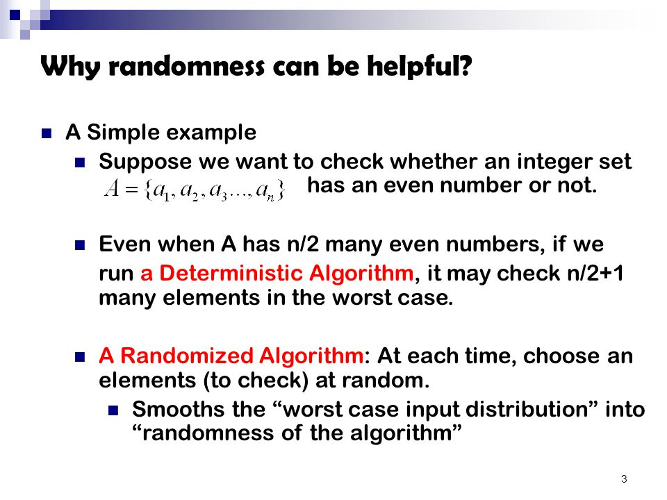 Why randomness can be helpful.