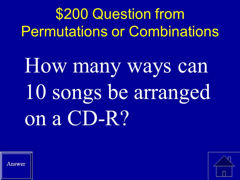 $100 Answer from Permutations or Combinations Combinations