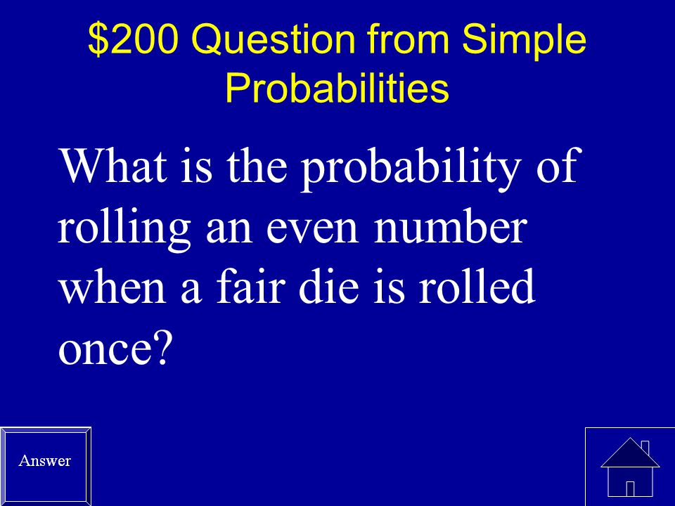 $100 Answer from Simple Probabilities 1/6