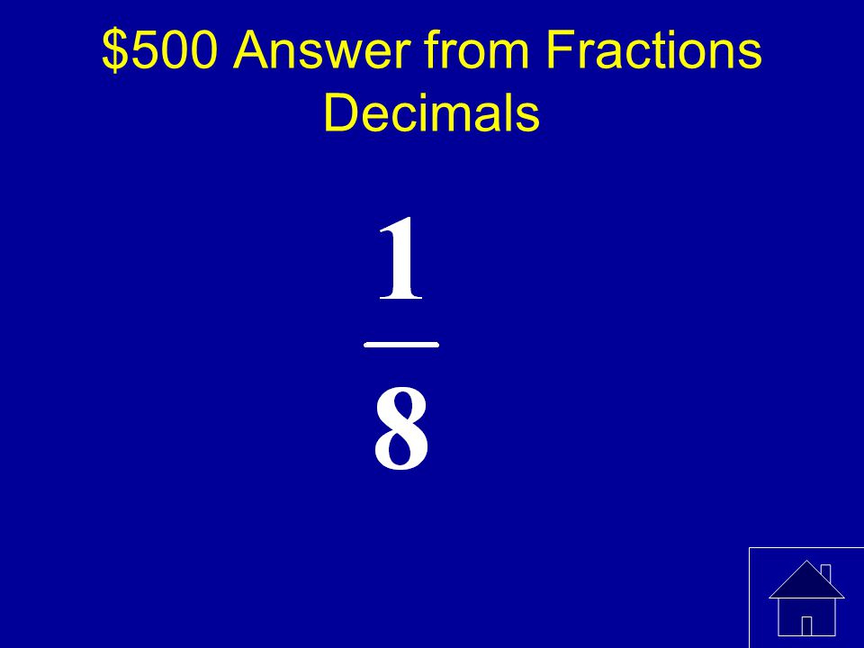 $500 Question from Fractions Decimals What is the fraction representation of A A B C