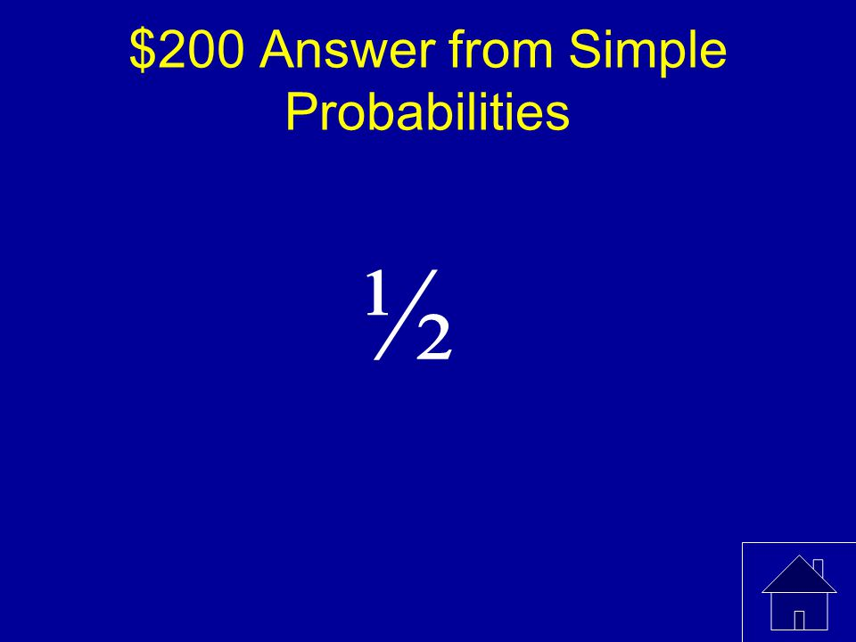 $200 Question from Simple Probabilities What is the probability of rolling an even number when a fair die is rolled once