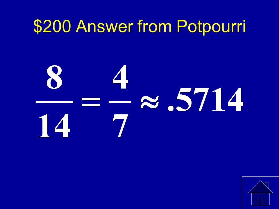$200 Question from Potpourri You have a container filled with eight pieces of green paper and six pieces of blue paper.
