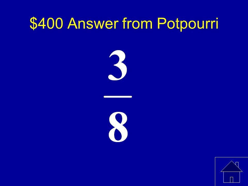 $400 Question from Potpourri What fractional portion of the following picture is shaded