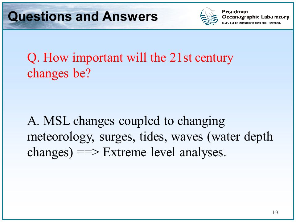 19 Questions and Answers Q. How important will the 21st century changes be.