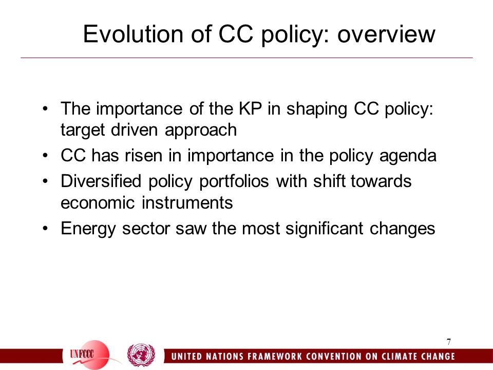7 Evolution of CC policy: overview The importance of the KP in shaping CC policy: target driven approach CC has risen in importance in the policy agenda Diversified policy portfolios with shift towards economic instruments Energy sector saw the most significant changes