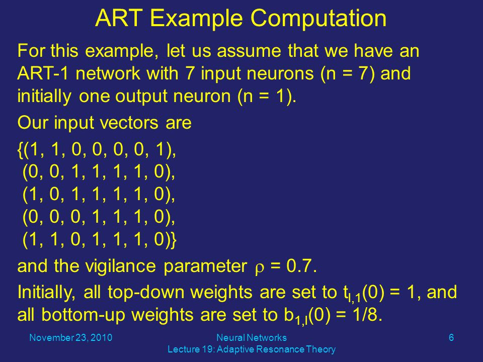 For this example, let us assume that we have an ART-1 network with 7 input neurons (n = 7) and initially one output neuron (n = 1).