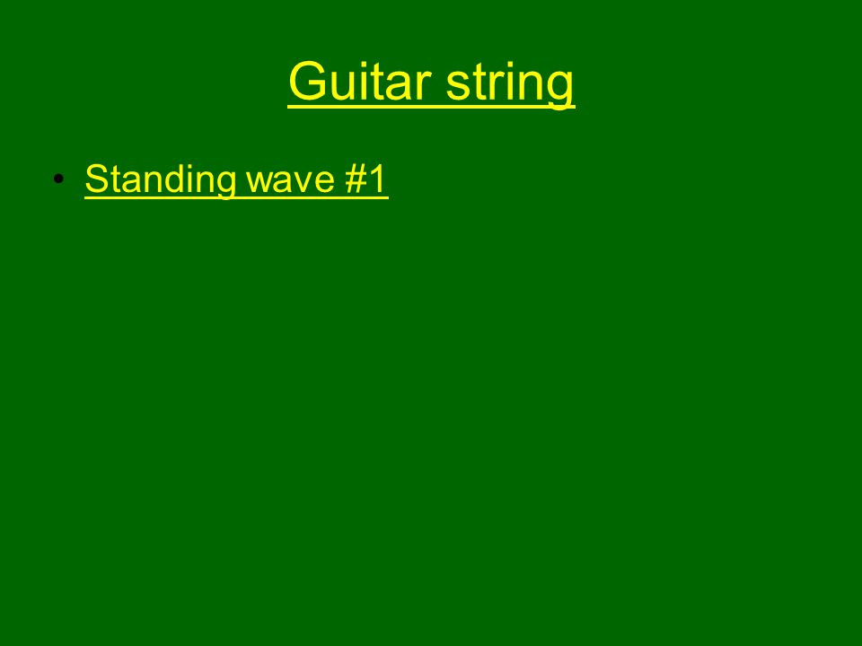 Guitar string Standing wave #1