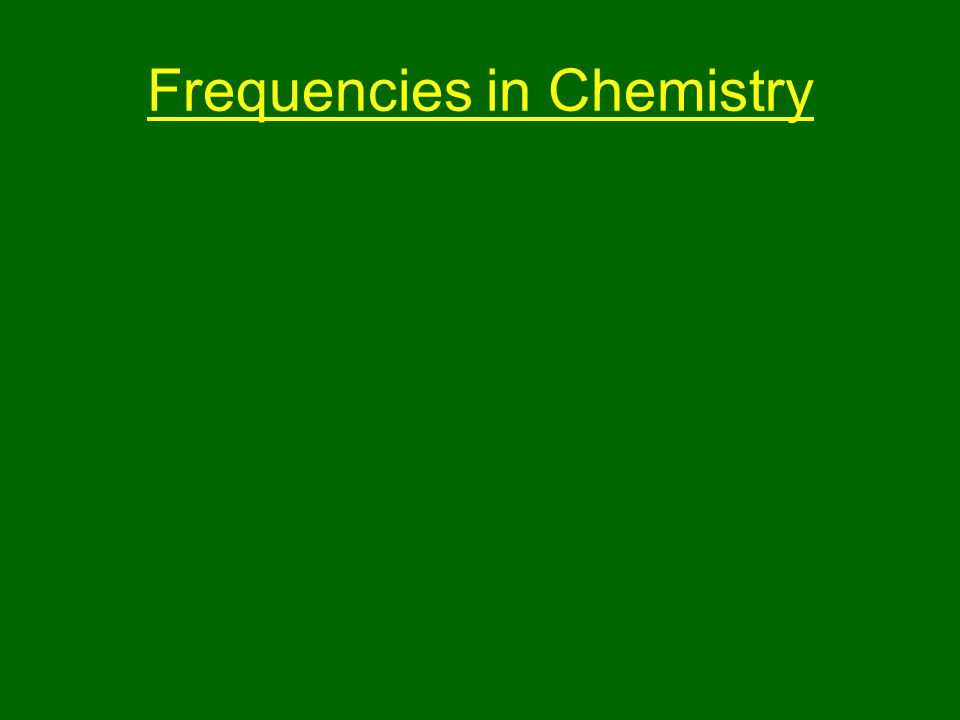 Frequencies in Chemistry