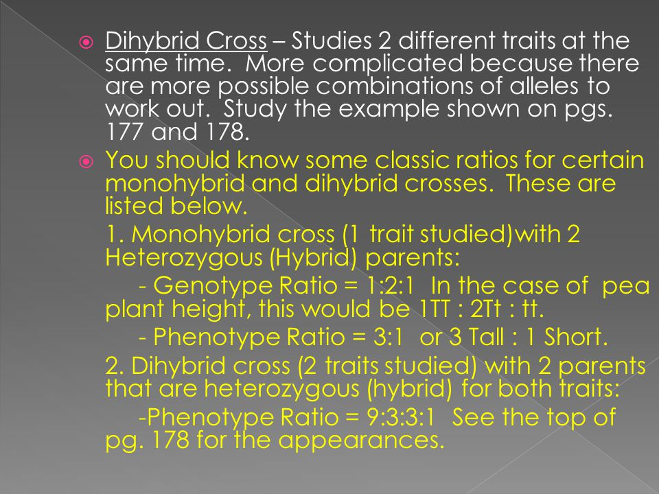  Dihybrid Cross – Studies 2 different traits at the same time.