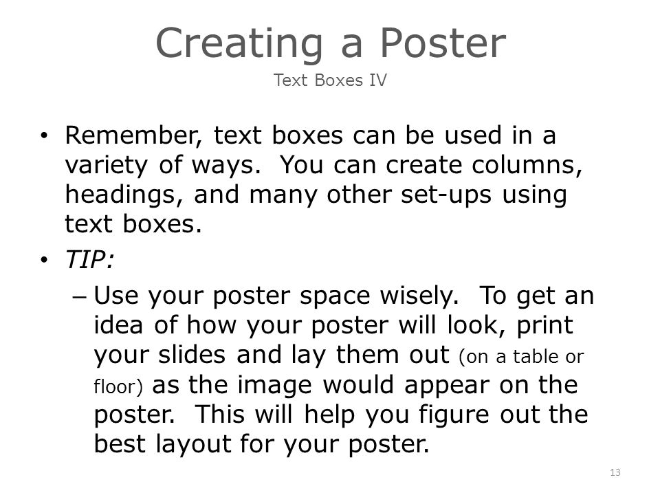 Creating a Poster Remember, text boxes can be used in a variety of ways.