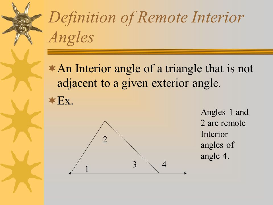 The Triangle Sum Theorem The sum of the measures of the angles