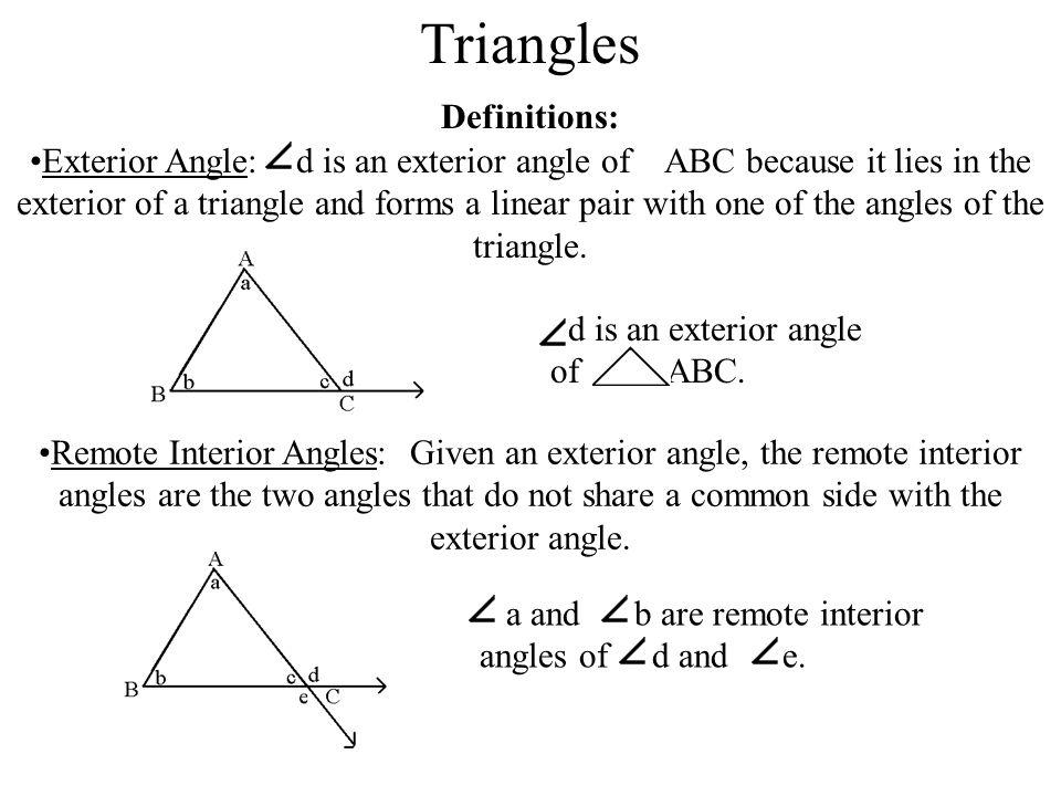 Triangles Definitions: Remote Interior Angles: Given An Exterior Angle, The Remote  Interior Angles