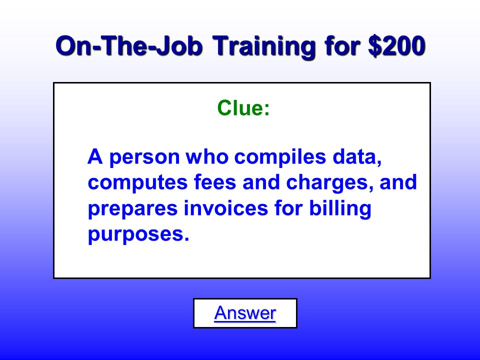 On-The-Job Training for $100 What is a... Secretary