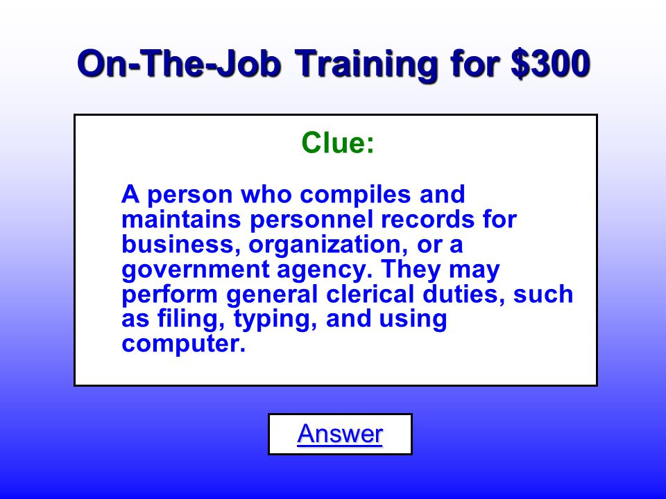 On-The-Job Training for $200 What is a... Billing Clerk, Cost Clerk or Rate Clerk