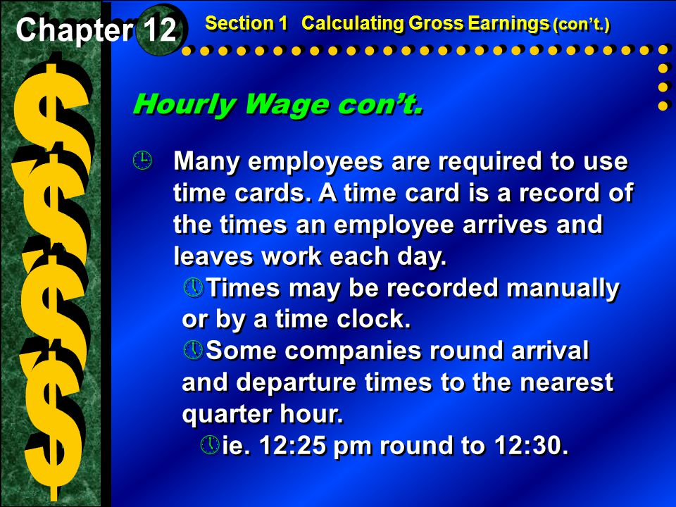 Hourly Wage con't.  Many employees are required to use time cards.