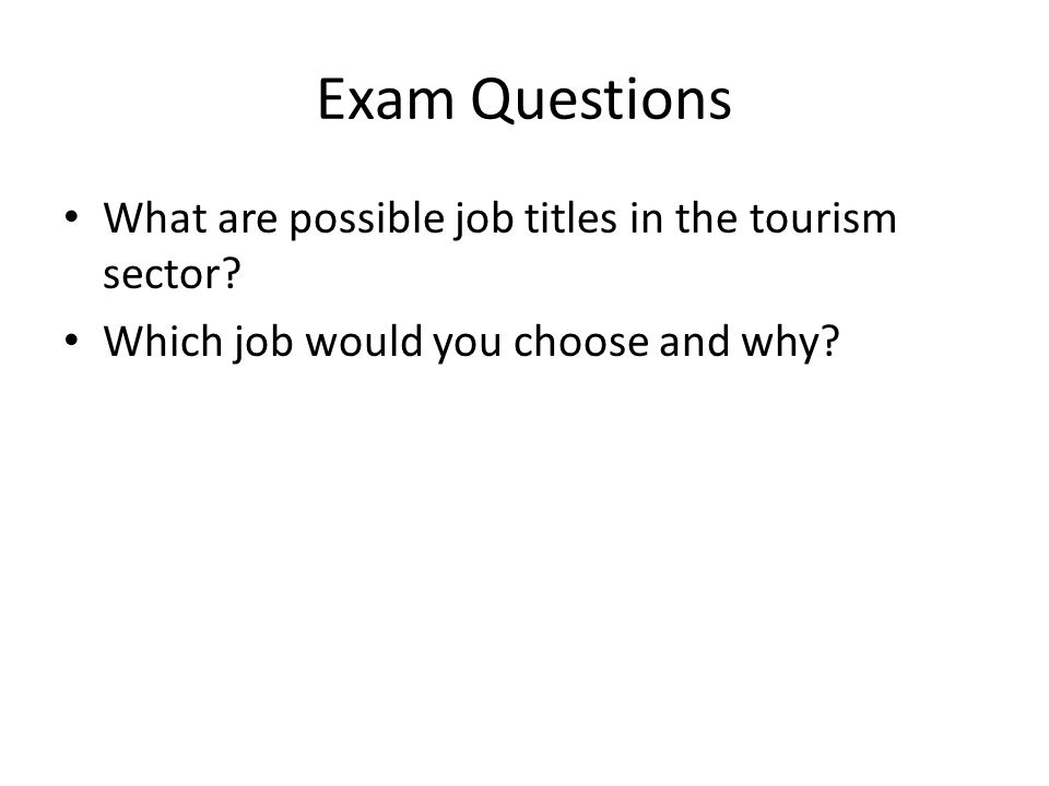 Exam Questions What are possible job titles in the tourism sector.