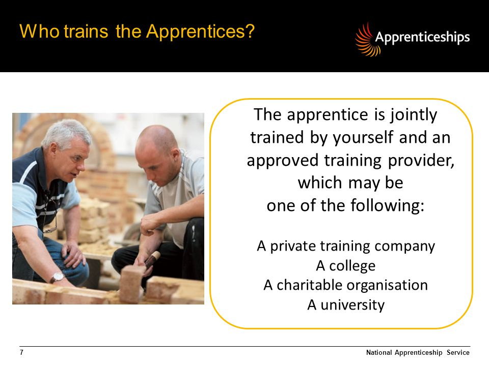 7 Who trains the Apprentices.