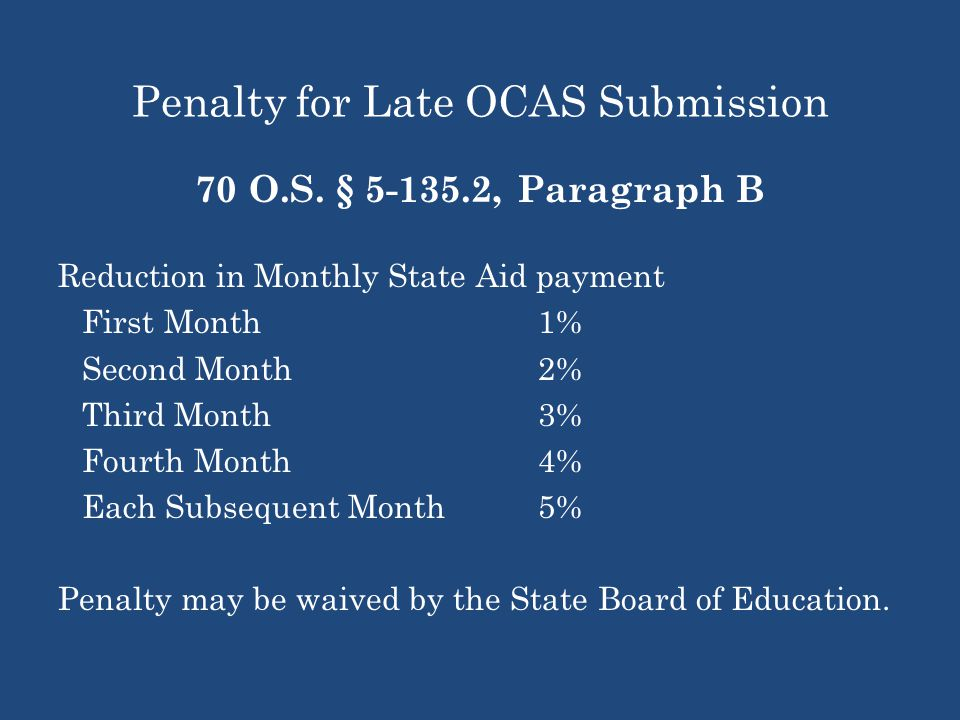 Penalty for Late OCAS Submission 70 O.S.