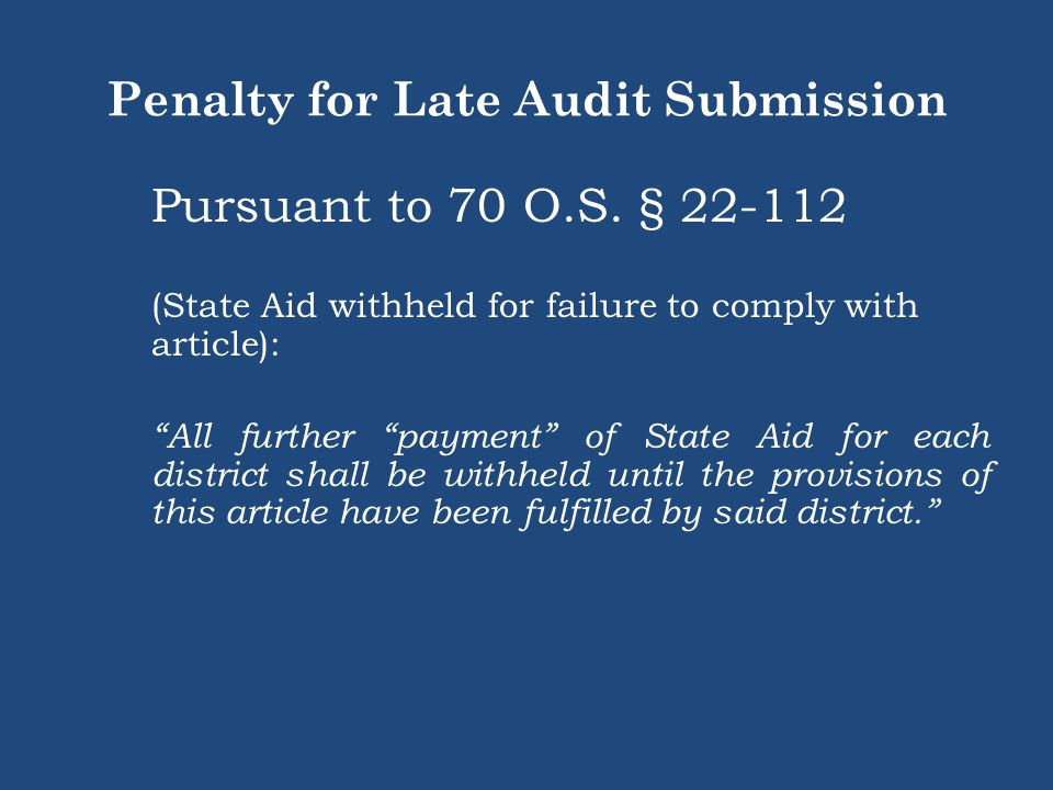 Penalty for Late Audit Submission Pursuant to 70 O.S.
