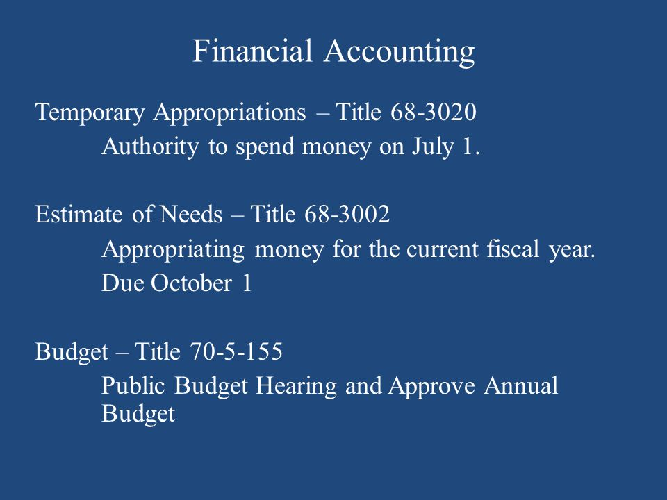 Financial Accounting Temporary Appropriations – Title Authority to spend money on July 1.