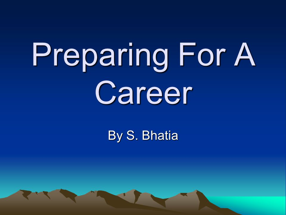 Preparing For A Career By S. Bhatia