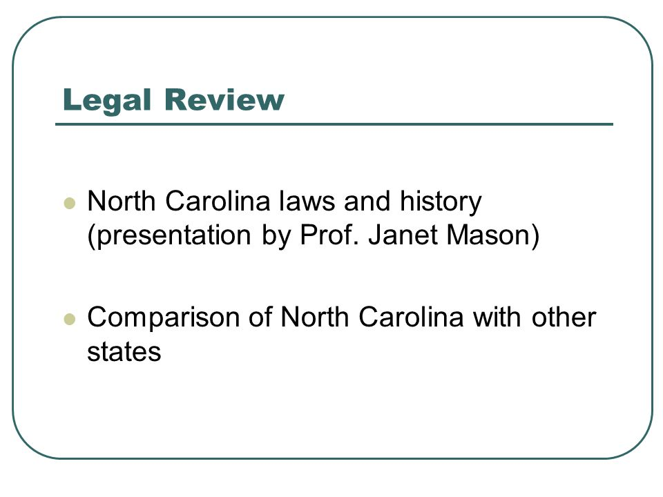 Legal Review North Carolina laws and history (presentation by Prof.