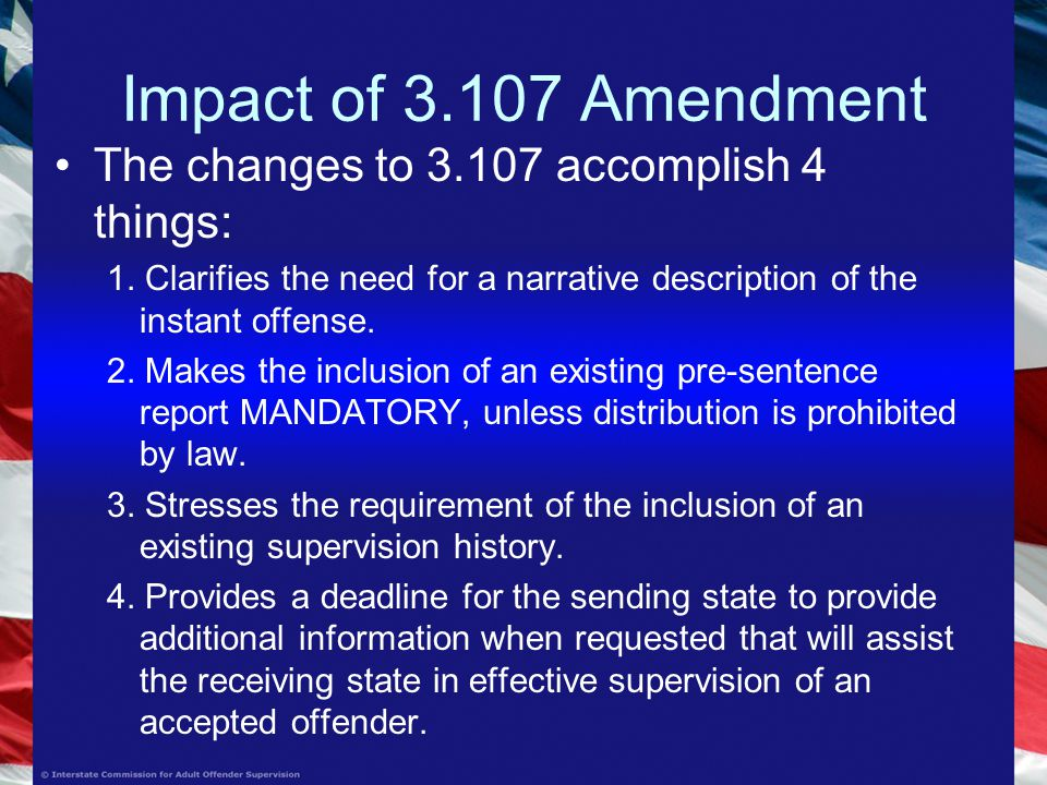 Impact of Amendment The changes to accomplish 4 things: 1.
