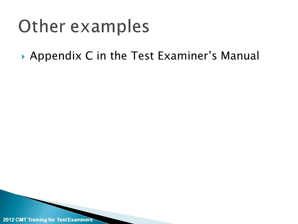 2012 CMT Training for Test Examiners  Appendix C in the Test Examiner's Manual