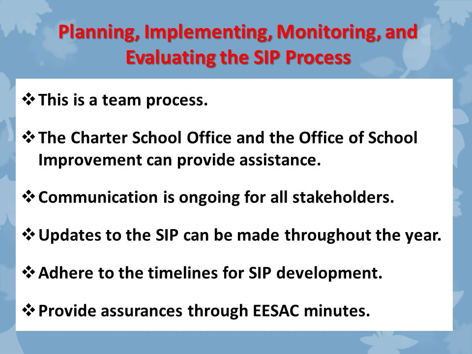 Planning, Implementing, Monitoring, and Evaluating the SIP Process  This is a team process.