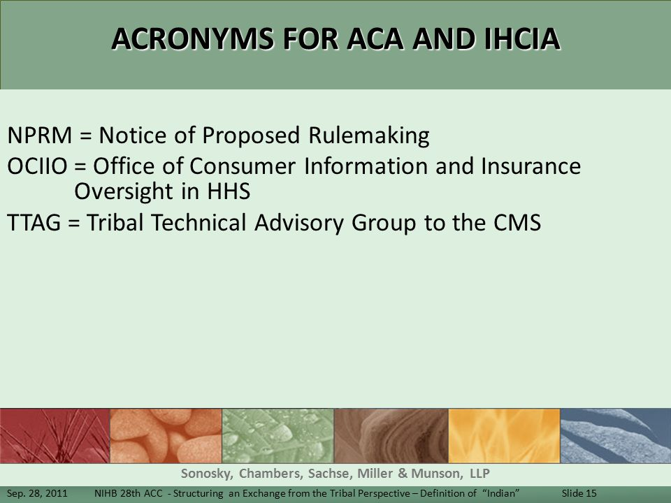 ACRONYMS FOR ACA AND IHCIA NPRM = Notice of Proposed Rulemaking OCIIO = Office of Consumer Information and Insurance Oversight in HHS TTAG = Tribal Technical Advisory Group to the CMS Sep.