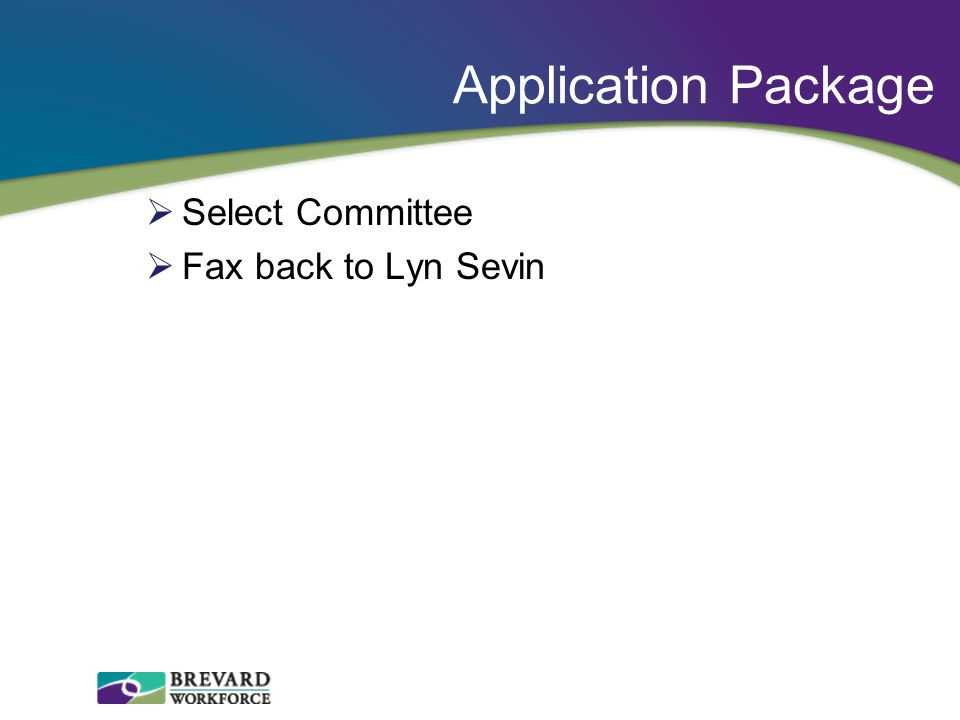 Application Package  Select Committee  Fax back to Lyn Sevin