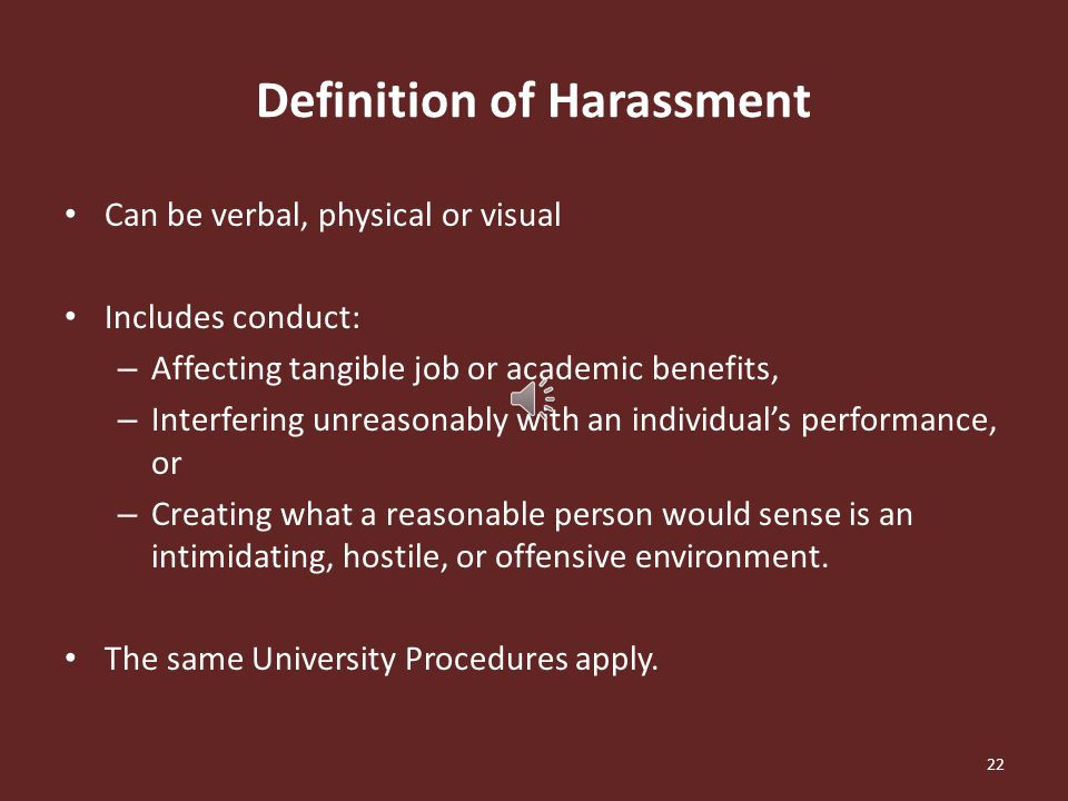 Definition of Harassment A specific form of discrimination.