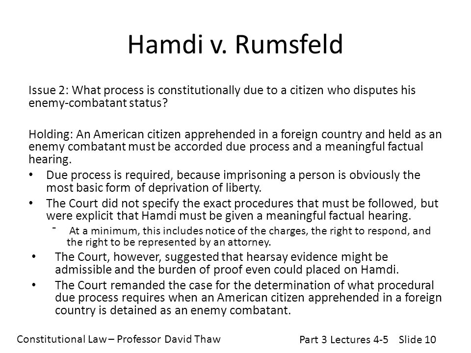 Constitutional Law – Professor David Thaw Part 3 Lectures 4-5Slide 10 Hamdi v.