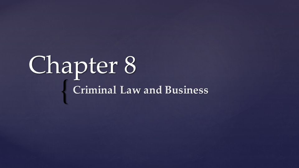 { Chapter 8 Criminal Law and Business