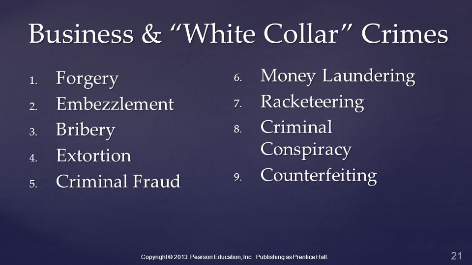 Business & White Collar Crimes 1. Forgery 2. Embezzlement 3.